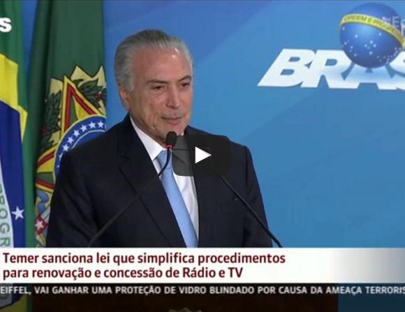 Temer sanciona lei que muda regras para concessão de rádio e TV