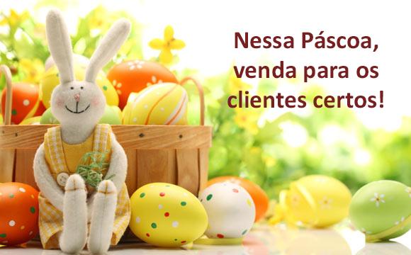 Aproveite a Páscoa para vender para os clientes certos!